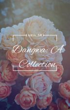 Dangwa: A Collection by Aria_SR