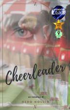Cheerleader [COMPLETA] by HeroHollis