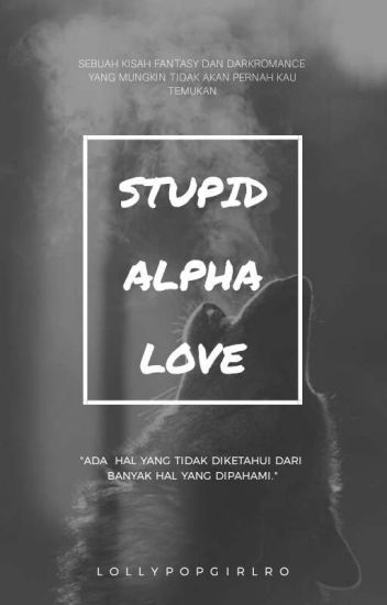 Stupid Alpha Love