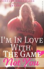 I'm in Love with the Game... Not You. by ForeverAmericano