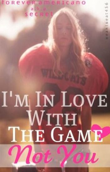 I'm in Love with the Game... Not You.