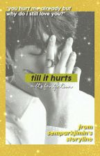 till it hurts -jk ft. jm [ON HOLD] by semparkjimin