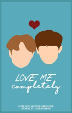 Love Me Completely (chanbaek-oneshot) by SujirouManabe