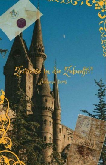 Zeitreise in die Zukunft?!|Harry Potter ff |#leseträumeaward