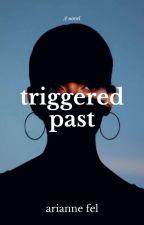 Her Triggered Past (Fervor Series 2) by aryanugh