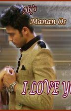 Manan Ts : I Love you by LovlyFlower8