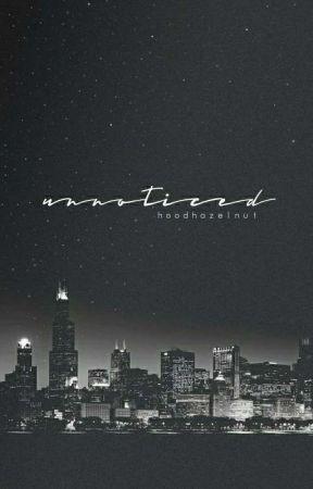 unnoticed. | ✔ by hoodhazelnut