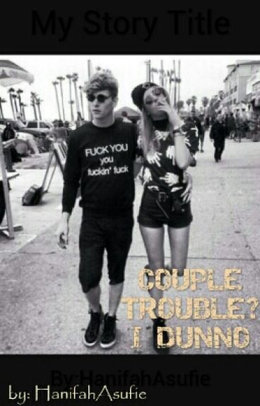 Couple Trouble? I Dunno