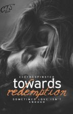 Towards Redemption by CeeTheSpinster
