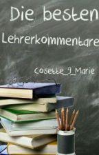 """""""Die besten Kommentare der Lehrer"""" #Wattys2017 by Cosette_9_Marie"""