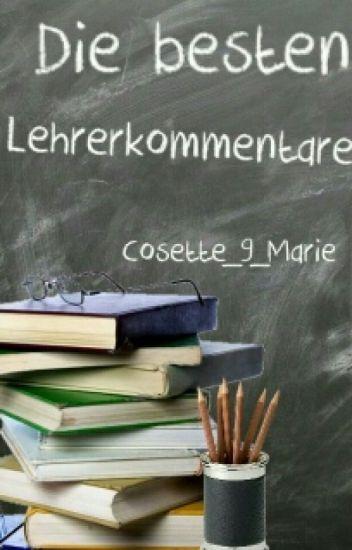 """""""Die besten Kommentare der Lehrer"""" #Wattys2016"""