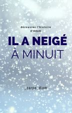 Il a neigé à minuit by _carpe_diem