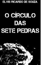 O Círculo das Sete Pedras by ElvisRicardodeSouza