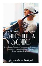 Sing Me a Song    Cashton Hoodwin by xxloueh_