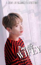 i'm his wifeyy book 1  jeon jungkook by winwinneul