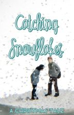 Catching Snowflakes (One Shot) by sailingspirit
