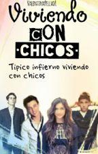Viviendo Con Chicos by ValentinaPellao1