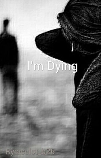 I'm Dying ( A Werewolf Story )