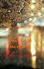 The Last Memory (Editing Side By Side) by uneezausman