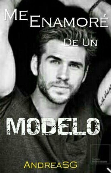 Me Enamoré de un Modelo