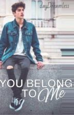 You Belong to Me [One-Shot] by dayDreamless