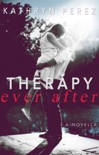 THERAPY Ever After: A Novella (Excerpt) by AuthorKathrynPerez