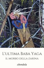 L'ultima Baba Yaga by xbondola