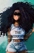 The Miseducation of the fat Girl*Edited & complete * by Colorcoded_dreams