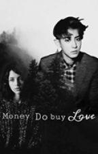 Money Do Buy Love || المَالُ يشتري الحُب by itzDamiroy