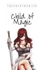 Child of Magic| ✓ by TheFairyHunter