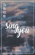 Sing for You ❀ ▬ h.h by chxnbxk