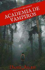 Academia de vampiros by Danii_Ailen