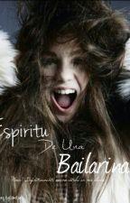Espíritu De Una Bailarina by -allyouneedisfood