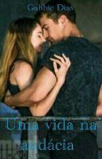 Divergente - Uma Vida Na Audácia  (TERMINADA) by GabrielaSilva542