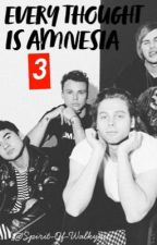 Every Thought Is Amnesia 3 (L.Hemmings & 5SOS) [Inachevé] by Spirit-Of-Walkyrie