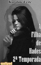 A Filha De Hades- 2ª Temporada by Karol_Leite
