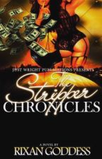 The Stripper Chronicles Book One (Urban) by RixanGoddess