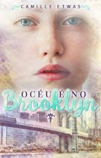 O Céu é no Brooklyn [HIATUS] by CamilleEtwas