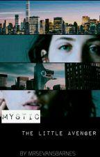Mystic: The little Avenger by MrsEvansBarnes