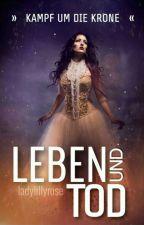 LEBEN & TOD ~  Kampf um die Krone by ladylillyrose