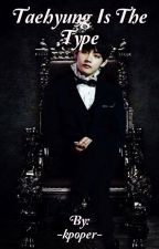•Taehyung Is The Type • by -kpoper-