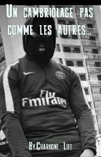 Un Combriolage Pas Comme Les Autres... by Salimax93