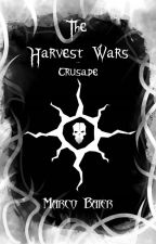 The Harvest Wars - Crusade by MarcoBaier