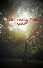 Did I really find you? by beautiful_angel_11