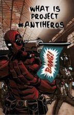 What is project #antiheros by anti-heros