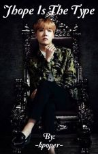•Jhope Is The Type• by -kpoper-