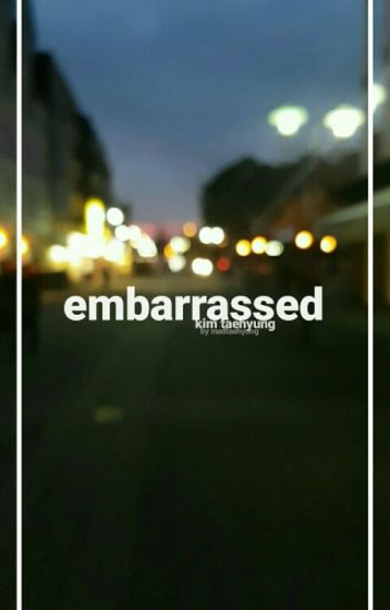 embarrassed » k.th [paused]