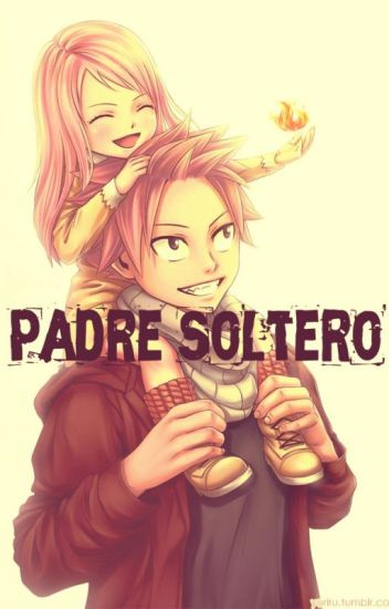 Padre Soltero ~Nalu Fanfic~