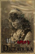 Un amor de dictadura. (Uruguay) by Camille_TC
