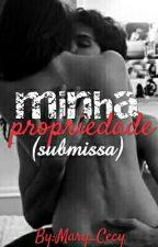 Minha Propriedade (Submissa) by cecy_mery